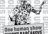 SIMONA BABČÁKOVÁ/ONE HUMAN SHOW/ANEB ŽIVOT, VESMÍR A VŮBEC...
